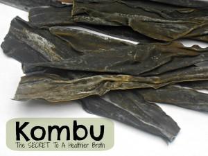 Kombu: The Secret to a Healthier Broth