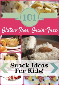 101-Easy-Delicious-Gluten-Free-Grain-Free-Snack-Ideas-for-Kids