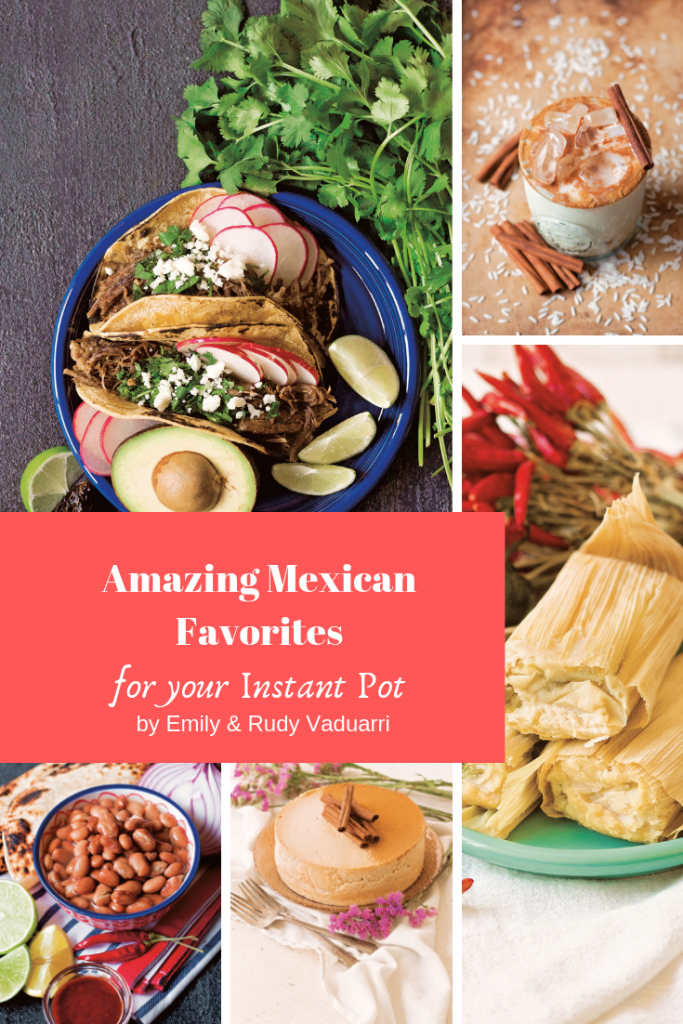 pinterest ready collage of recipe images from Amazing Mexican Favorites for your instant pot